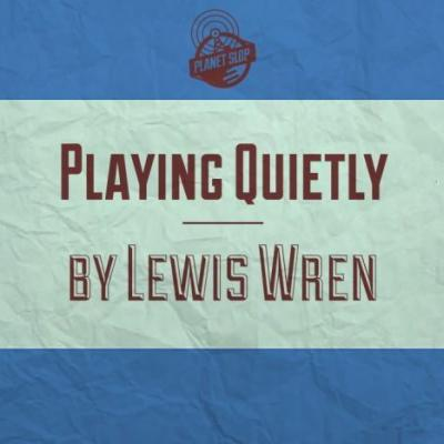 PlayingQuietly